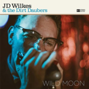 JD-Wilkes-And-The-Dirt-Daubers-Wild-Moon-510x510