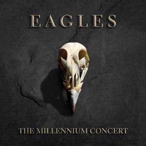 Eagles The Millennium Concert Album Cover